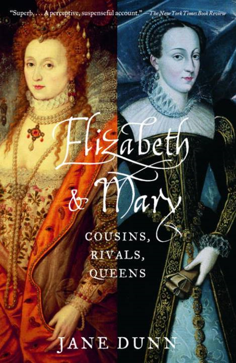 Elizabeth and Mary By: Jane Dunn