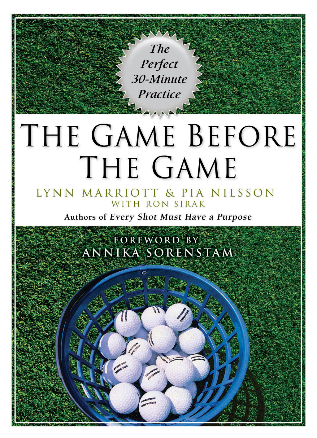 The Game Before the Game: The Perfect 30-Minute Practice By: Lynn Marriott,Pia Nilsson