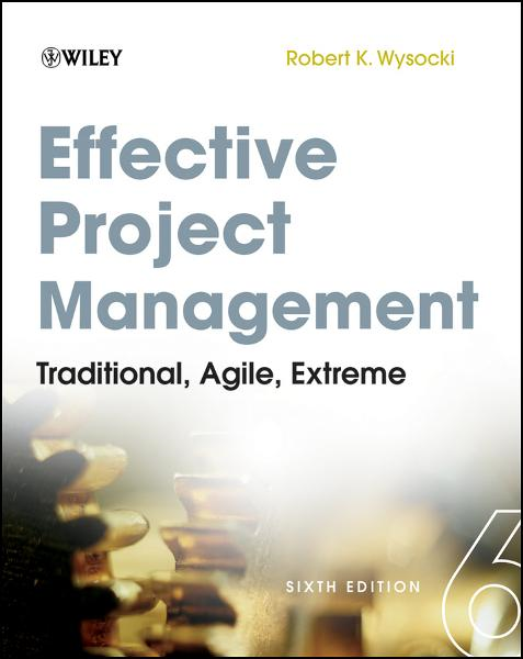 Effective Project Management By: Robert K. Wysocki