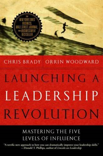 Launching a Leadership Revolution By: Chris Brady,Orrin Woodward