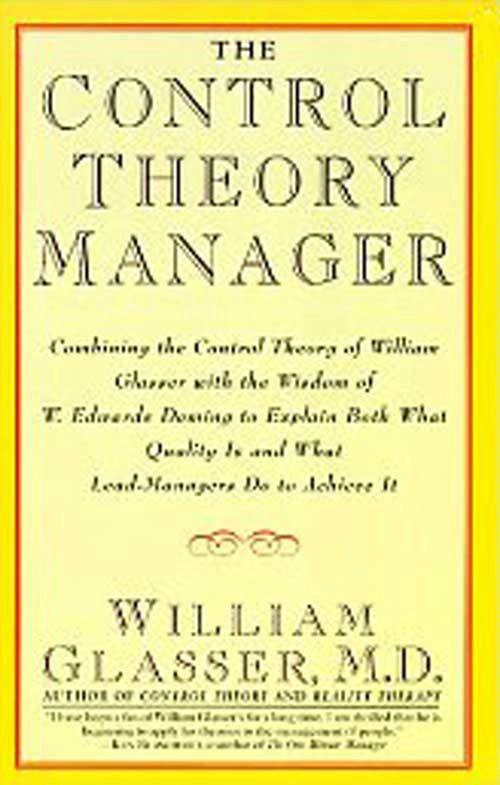The Control Theory Manager By: William Glasser