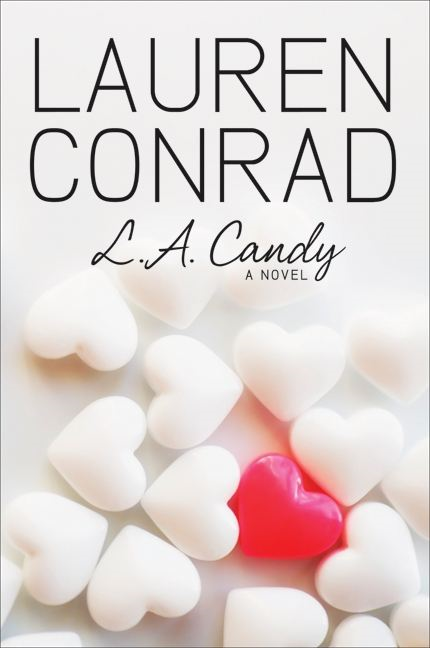 L.A. Candy By: Lauren Conrad