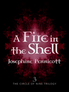 A Fire In The Shell: Circle Of Nine Trilogy 3: