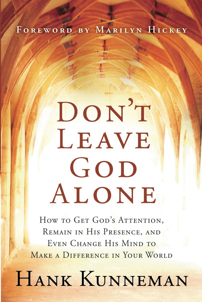 Don't Leave God Alone By: Hank Kunneman
