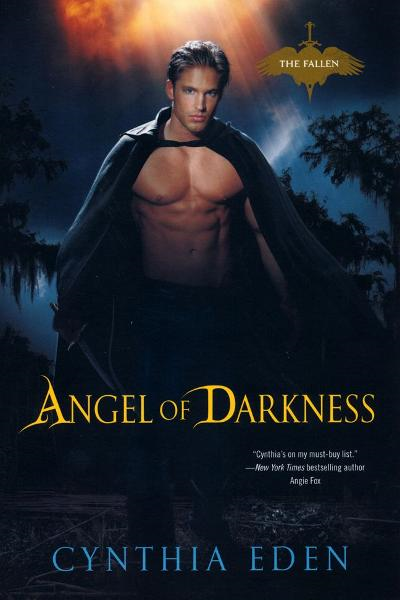 Angel of Darkness By: Cynthia Eden