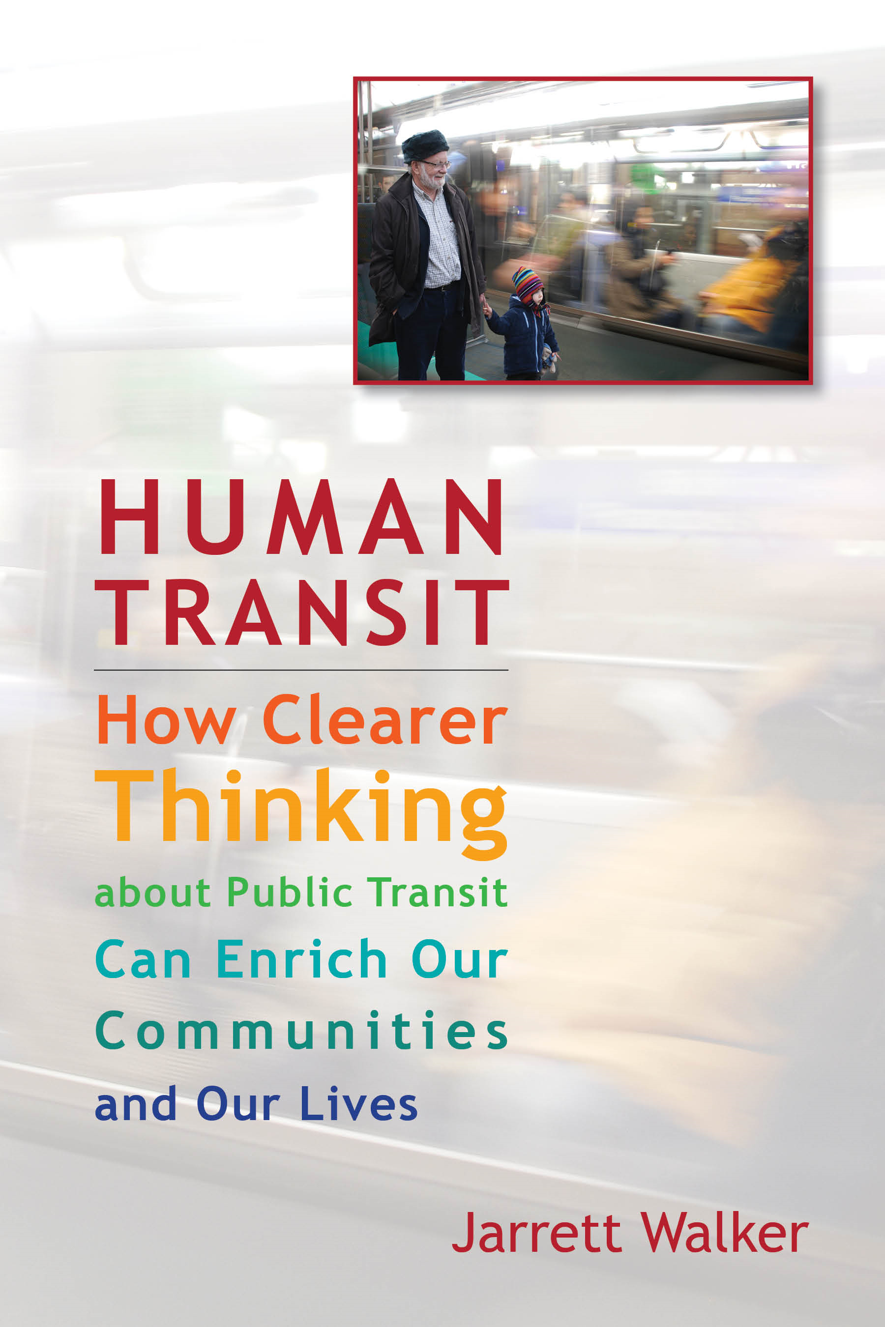 Human Transit By: Jarrett Walker
