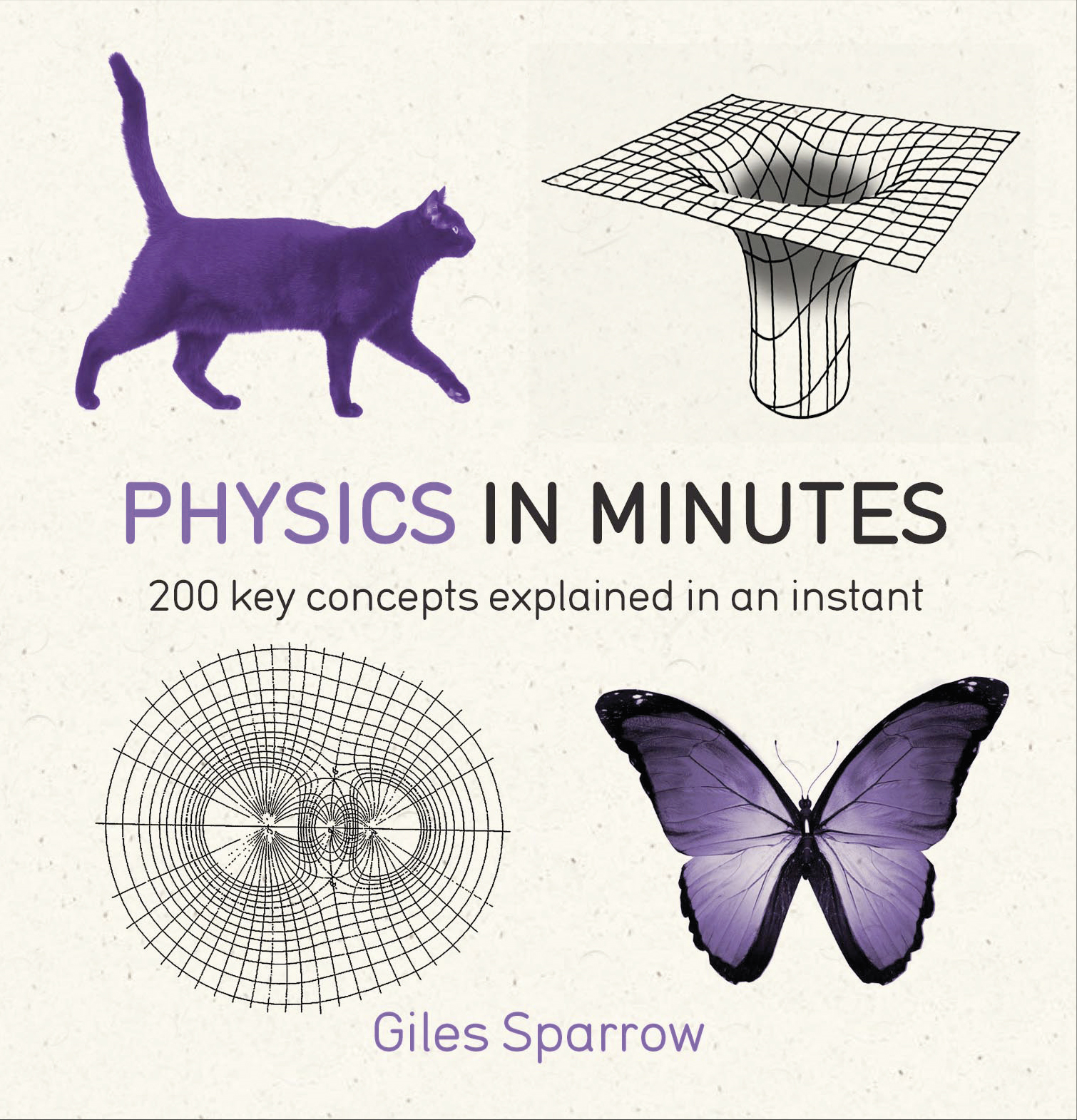 Physics in Minutes 200 Key Concepts Explained in an Instant
