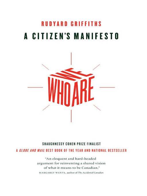Who We Are: A Citizen's Manifesto By: Rudyard Griffiths