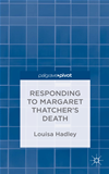 Responding To Margaret Thatcher's Death