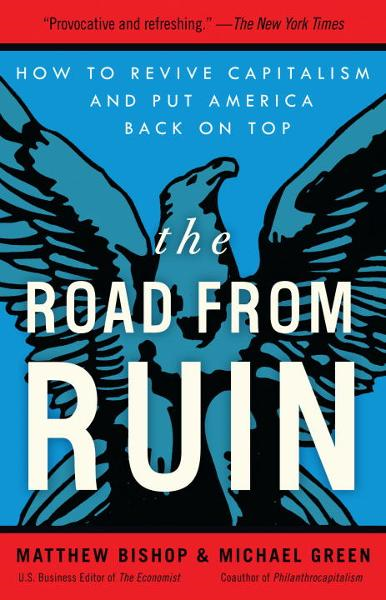 The Road from Ruin By: Matthew Bishop,Michael Green