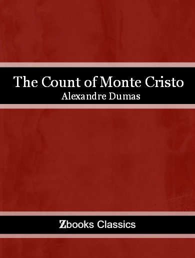 The Count of Monte Cristo By: Alexandre Dumas