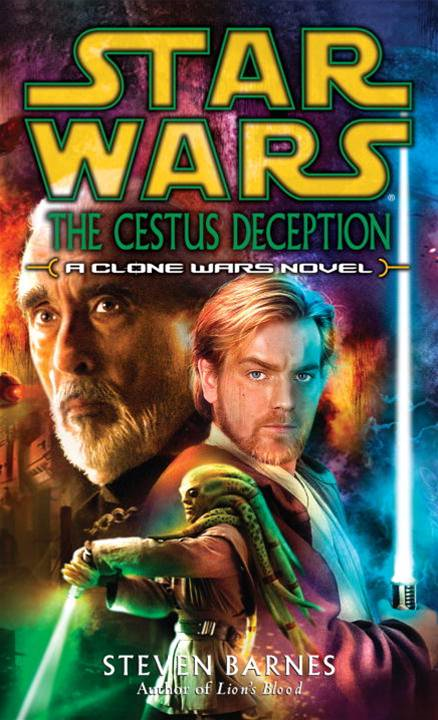 The Cestus Deception: Star Wars (Clone Wars) By: Steven Barnes