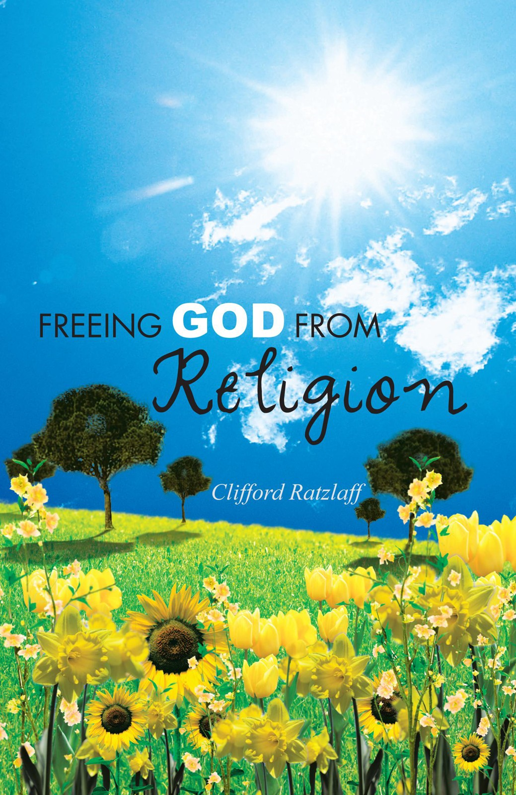 FREEING GOD FROM RELIGION