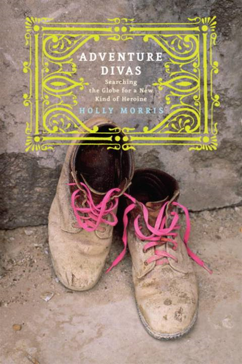 Adventure Divas By: Holly Morris