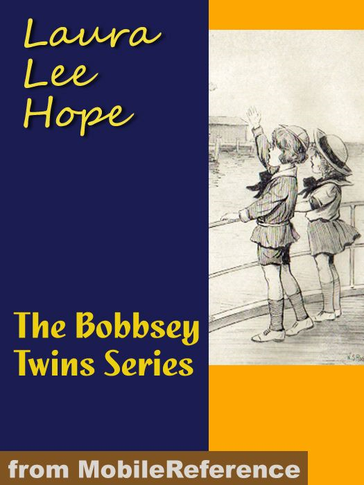 The Bobbsey Twins Series (Mobi Classics) By: Laura Lee Hope