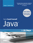 Sams Teach Yourself Java in 21 Days (Covering Java 7 and Android) By: Rogers Cadenhead