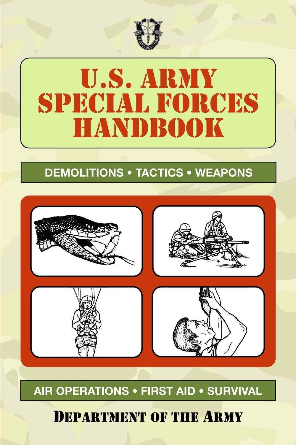 U.S. Army Special Forces Handbook By: Department of the Army