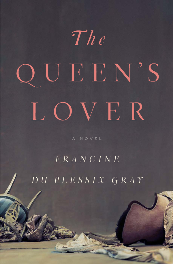The Queen's Lover By: Francine du Plessix Gray