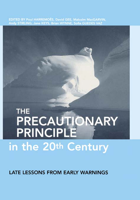 The Precautionary Principle in the 20th Century Late Lessons from Early Warnings