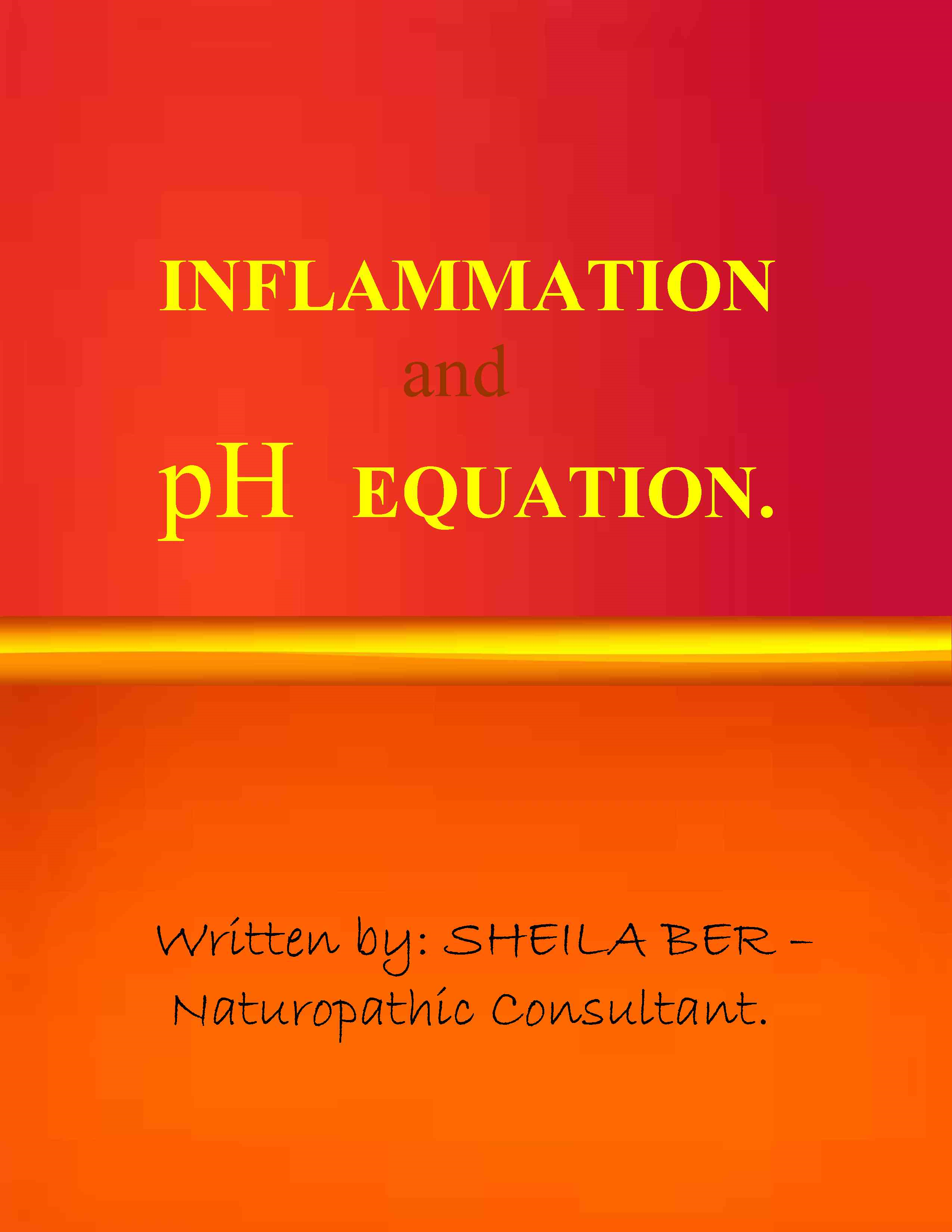 INFLAMMATION and pH EQUATION. Written by SHEILA BER.
