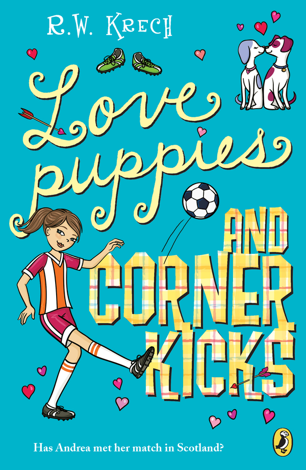Love Puppies and Corner Kicks By: Bob Krech