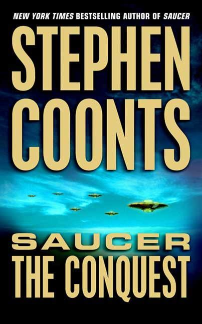 Saucer: The Conquest By: Stephen Coonts