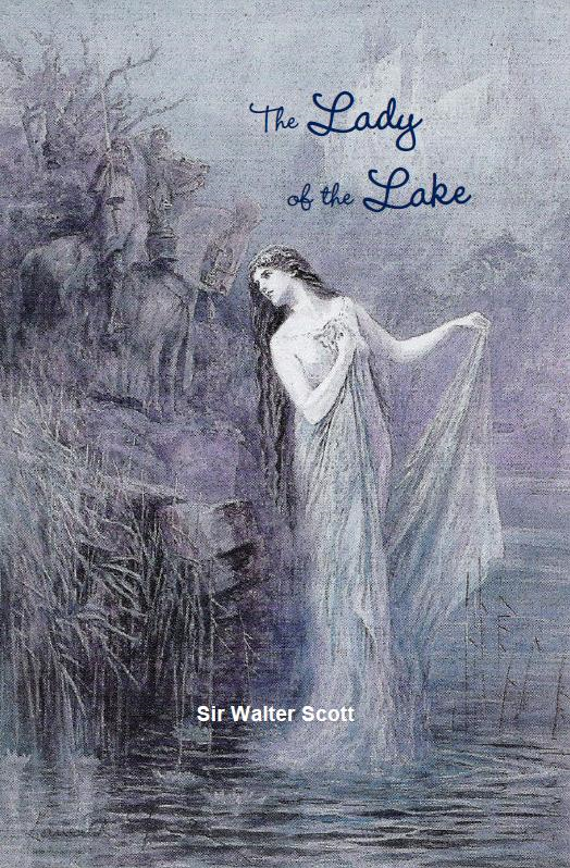The Lady of the Lake By: Sir Walter Scott