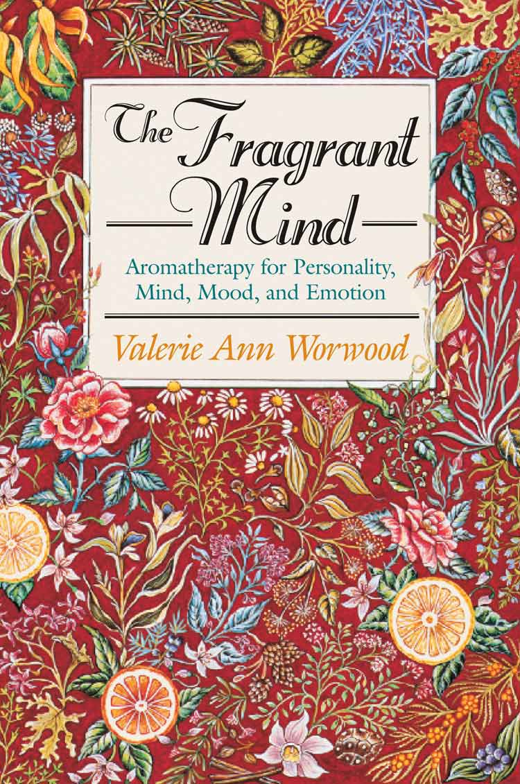 The Fragrant Mind By: Valerie Ann Worwood