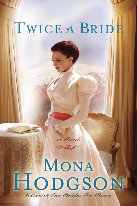 Twice a Bride By: Mona Hodgson