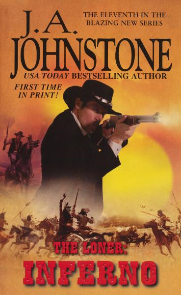 The Loner: Inferno #11 By: J.A. Johnstone