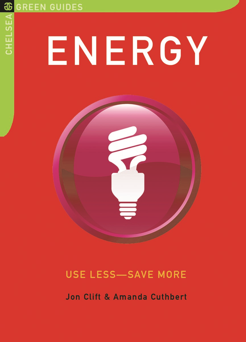 Energy: Use Less--Save More