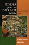 Echoes From The Poisoned Well: Global Memories Of Environmental Injustice