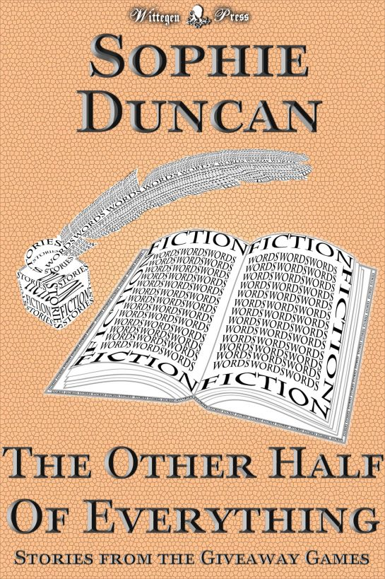 The Other Half of Everything: Stories by Sophie Duncan From The Wittegen Press Giveaway Games