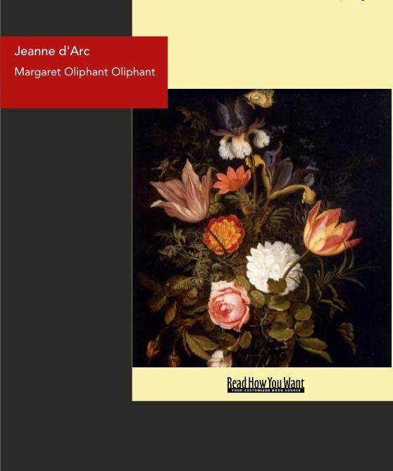 Jeanne D'Arc : Her Life And Death