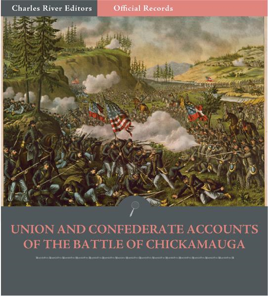 Official Records of the Union and Confederate Armies: Union and Confederate Generals Accounts of the Battle of Chickamauga