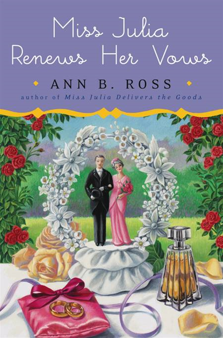 Miss Julia Renews Her Vows: A Novel By: Ann B. Ross