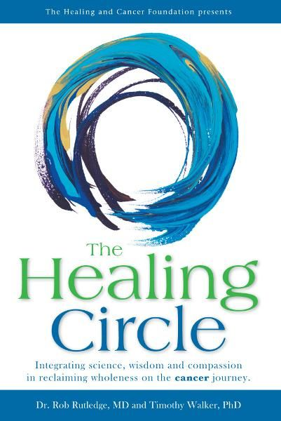 The Healing Circle By: Dr. Robert Rutledge, MD,Timothy Walker, PhD