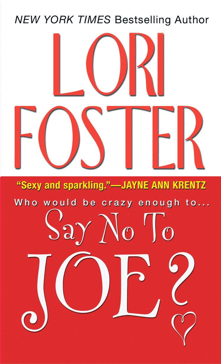 Say No To Joe ? By: Lori Foster