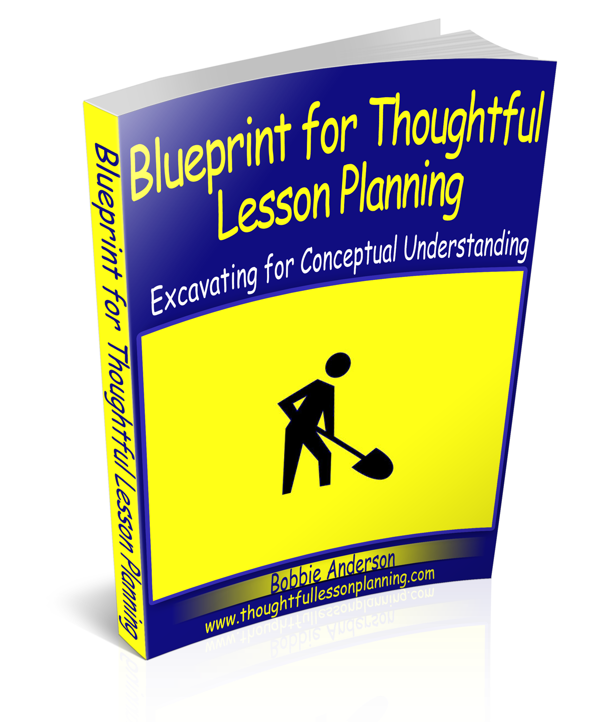 Blueprint For Thoughtful Lesson Planning By: Bobbie Anderson