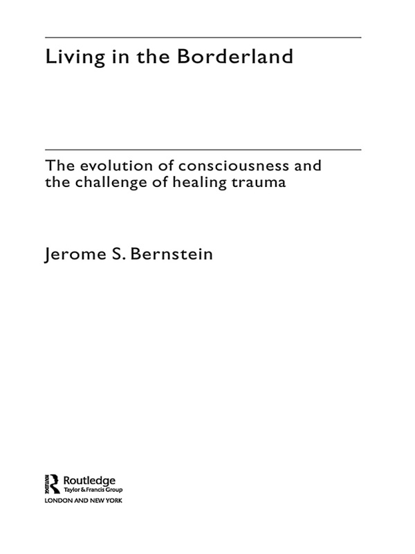 Living in the Borderland The Evolution of Consciousness and the Challenge of Healing Trauma