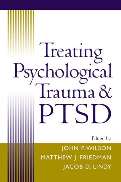 Treating Psychological Trauma and PTSD By: