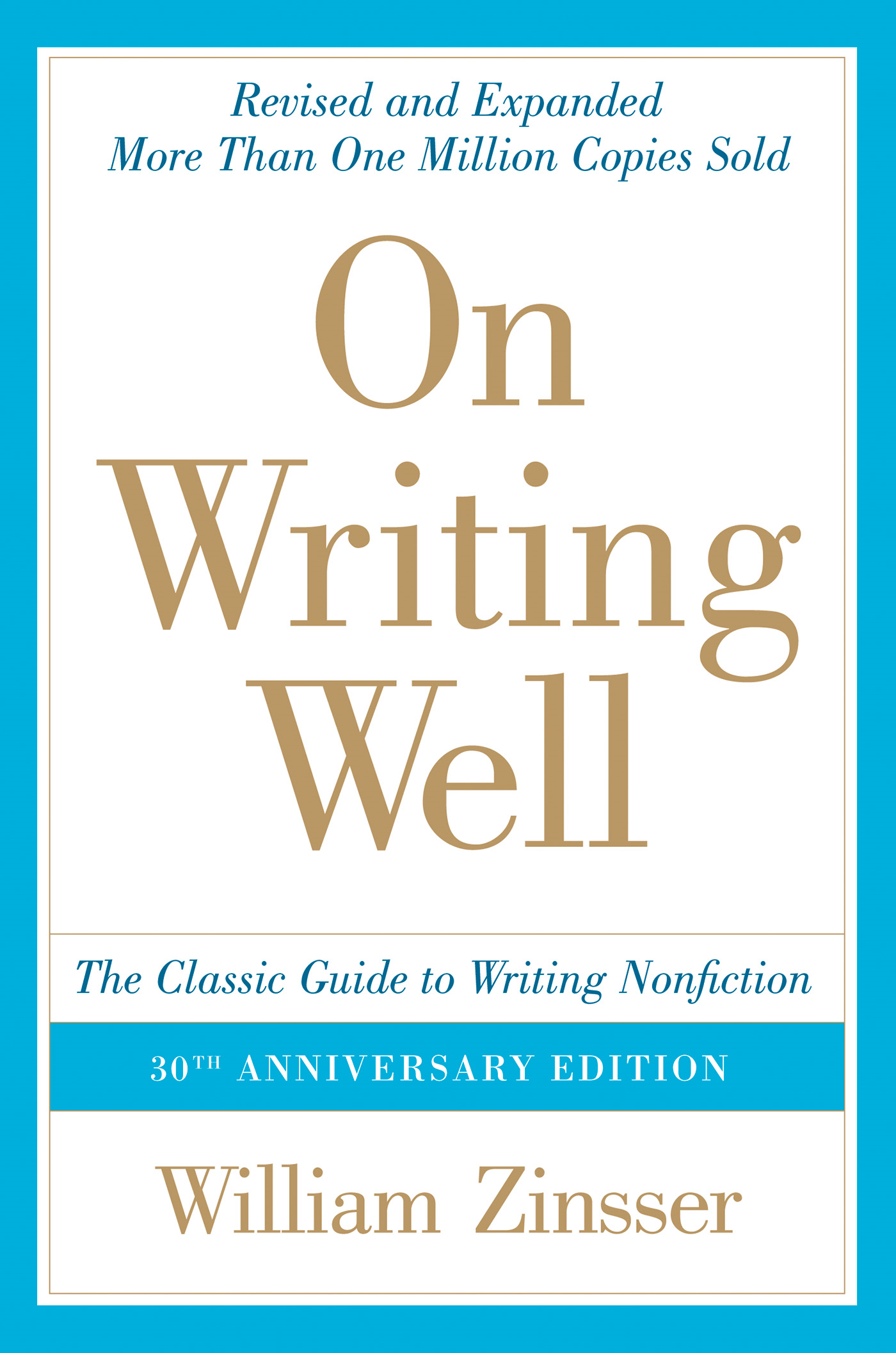 On Writing Well, 30th Anniversary Edition By: William Zinsser
