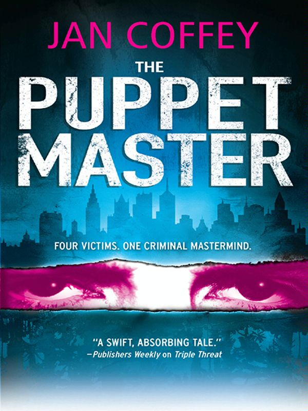 The Puppet Master By: Jan Coffey