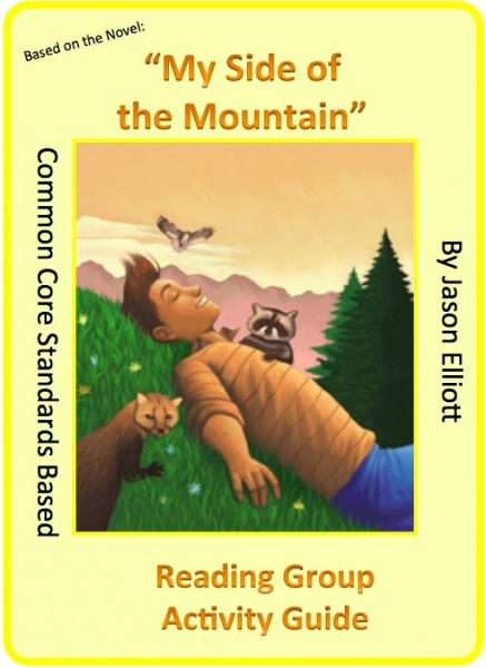 My Side of the Mountain Reading Group Activity GUide By: Jason Elliott