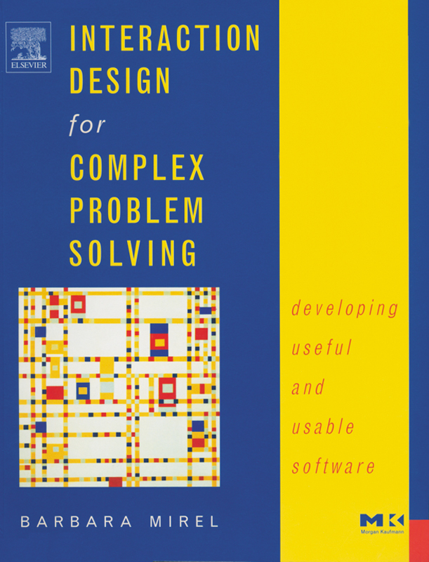 Interaction Design for Complex Problem Solving Developing Useful and Usable Software