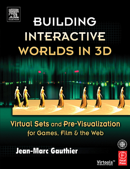 Building Interactive Worlds in 3D Virtual Sets and Pre-visualization for Games,  Film & the Web
