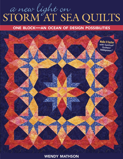 New Light On Storm At Sea Quilts: One Block-An Ocean of Design Possibilities By: Mathson, Wendy