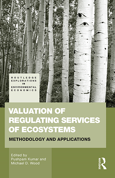 Valuation of Regulating Services of Ecosystems: Methodology and Applications