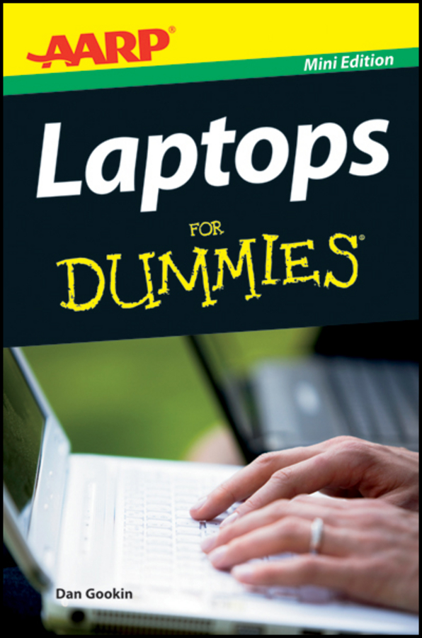 AARP Laptops For Dummies By: Dan Gookin