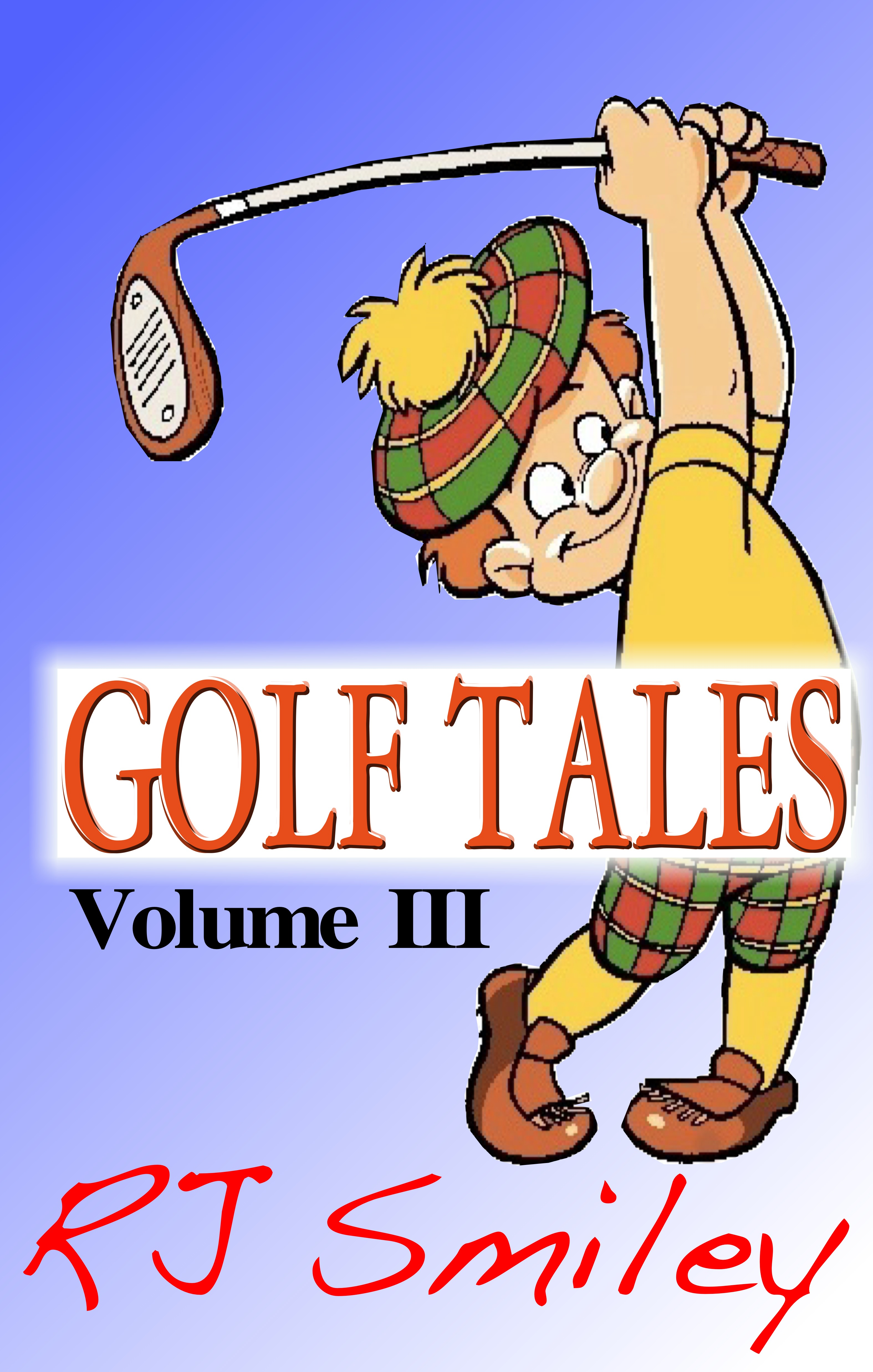 Golf Tales Volume III